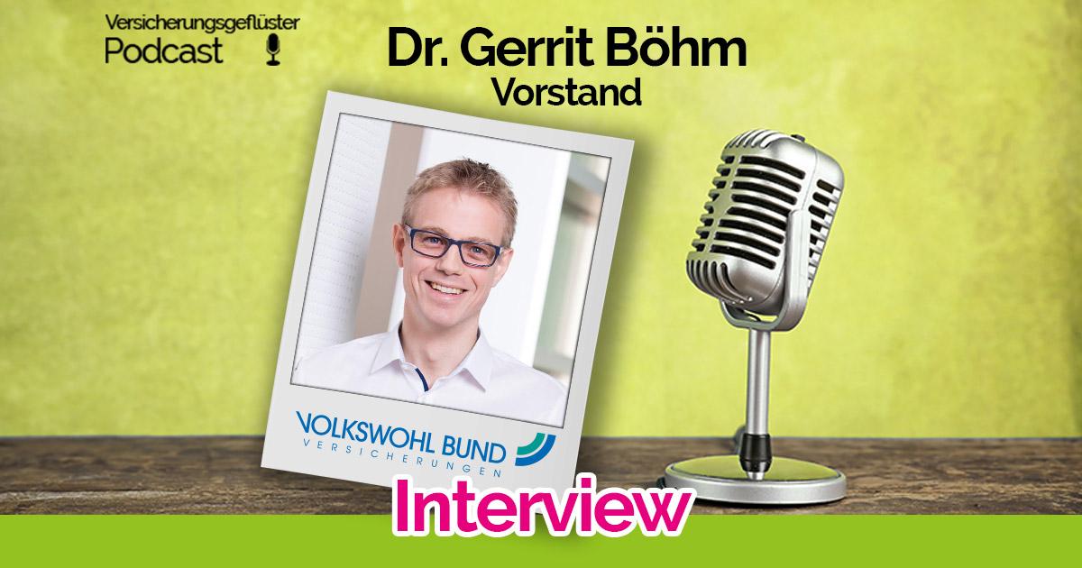 Dr. Gerrit Böhm - Interview - Versicherungsgeflüster Podcast - Folge 79 - Volkswohl Bund - Die Dortmunder