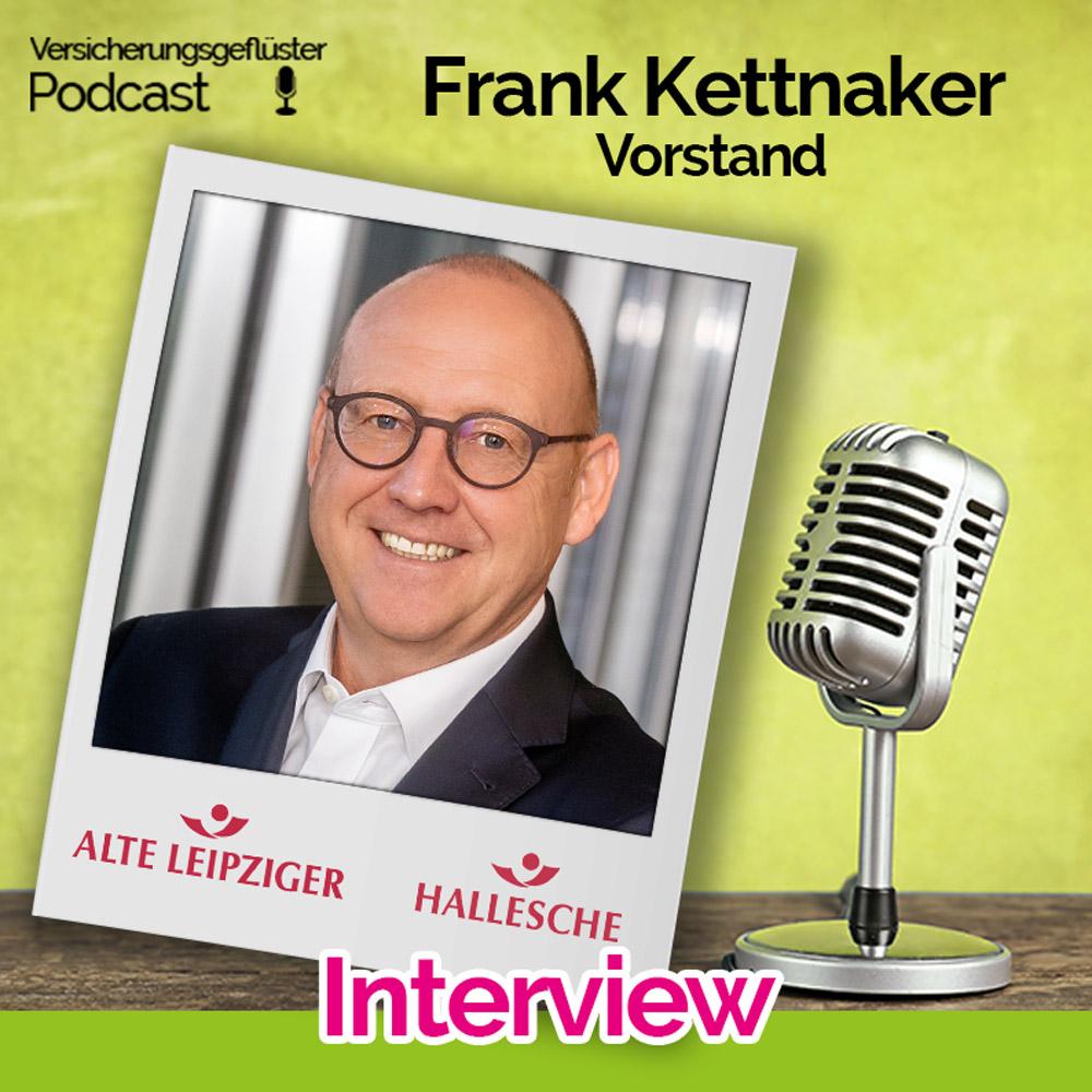 Interview Versicherungsgeflüster Podcast Frank Kettnaker Vorstand Alter Leipziger Hallesche