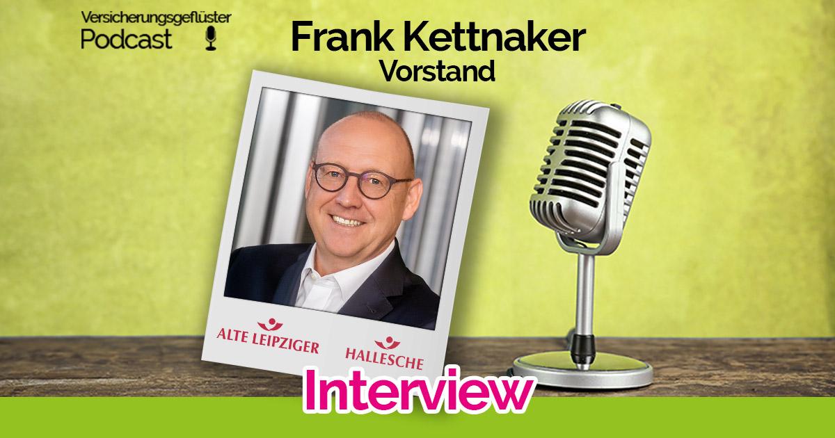Interview Vorstand Alte Leipziger Hallesche - Frank Kettnaker - Versicherungsgeflüster Podcast