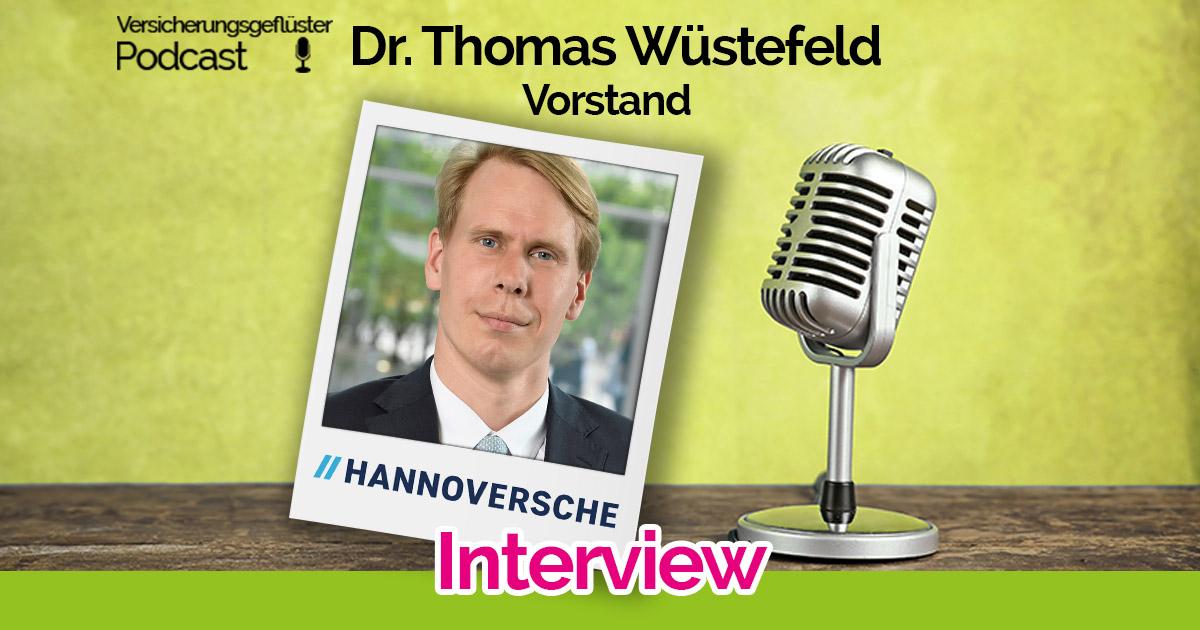 Dr. Thomas Wüstefeld im Versicherungsgeflüster Podcast zu Gast - Ein Interview mit dem Vorstand Vertrieb der Hannoversche Lebensversicherung AG